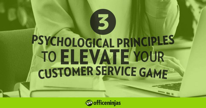 3 Psychological Principles to Elevate Your Customer Service Game